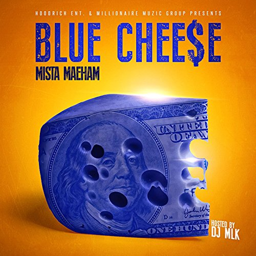 Mista Maeham-Blue Cheese Hosted By DJ MLK-BOOTLEG-CD-FLAC-2017-FATHEAD Download