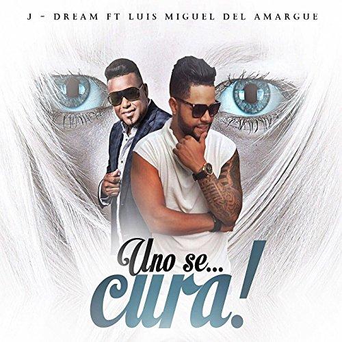 Uno Se Cura (feat. Luis Miguel Del Amargue)