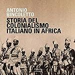 Storia del colonialismo italiano in Africa | Antonio Bincoletto