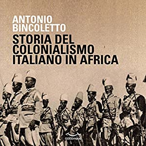 Storia del colonialismo italiano in Africa Audiobook