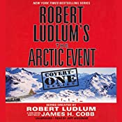 Robert Ludlum's The Arctic Event: Covert-One Series | James H. Cobb