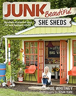 Book Cover: Junk Beautiful: She Sheds: Hundreds of Inspired Ideas for Your Backyard Retreat