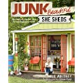 Junk Beautiful She Sheds Hundreds Of Inspired Ideas For Your Backyard Retreat