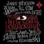 Mein kleiner Horrortrip: Die kürzesten Gruselgeschichten aller Zeiten | Neil Gaiman,Erin Hunter,Joyce Carol Oates
