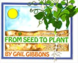 From Seed to Plant, Gail Gibbons, 0823408728