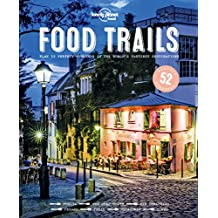 Lonely Planet Food Trails 1st Ed.