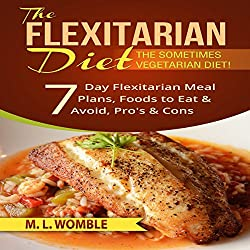 The Flexitarian Diet: The Sometimes Vegetarian Diet