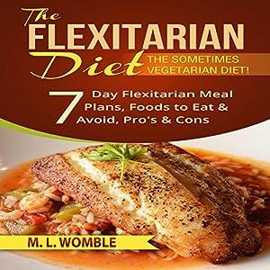 The Flexitarian Diet: The Sometimes Vegetarian Diet Audiobook