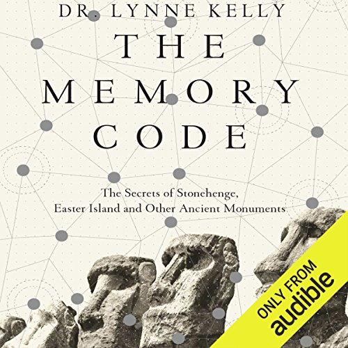 The Memory Code: The Secrets of Stonehenge, Easter Island and Other Ancient Monuments by Audible Studios