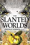 The Slanted Worlds (Obsidian Mirror)