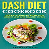 #8: DASH Diet Cookbook: Delicious DASH Diet Recipes for Weight Loss and Healthy Living