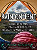 Rain on Tent, Ultra Dark: Meditation, Sleep, Relaxation