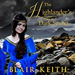 The Highlander's Dark Secret: Scottish Highland Romance | Blair Keith