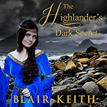 The Highlander's Dark Secret: Scottish Highland Romance Audiobook by Blair Keith Narrated by Harriet Seed