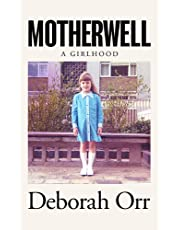 Motherwell: A Girlhood