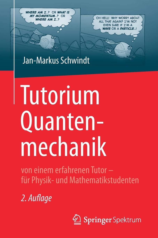 Tutorium Quantenmechanik  Von Einem Erfahrenen Tutor – Für Physik  Und Mathematikstudenten