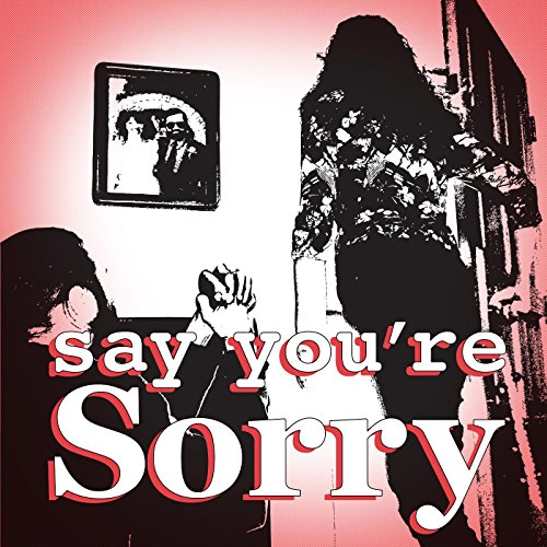 say-youre-sorry