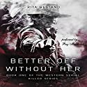 Better off without Her: Western Serial Killers Series, Book 1 Audiobook by Rita Hestand Narrated by Ryan Muschamp