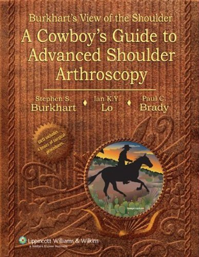Burkhart's View of the Shoulder: A Cowboy's Guide to Advanced Shoulder Arthroscopy - http://medicalbooks.filipinodoctors.org