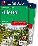 Zillertal: Wanderführer mit Extra-Tourenkarte, 55 Touren, GPX-Daten zum Download (KOMPASS-Wanderführer, Band 5631)