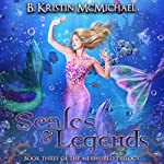 Scales and Legends: The Merworld Trilogy, Book 3 | B. Kristin McMichael