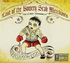 Last of the Bowery Scab Merchants