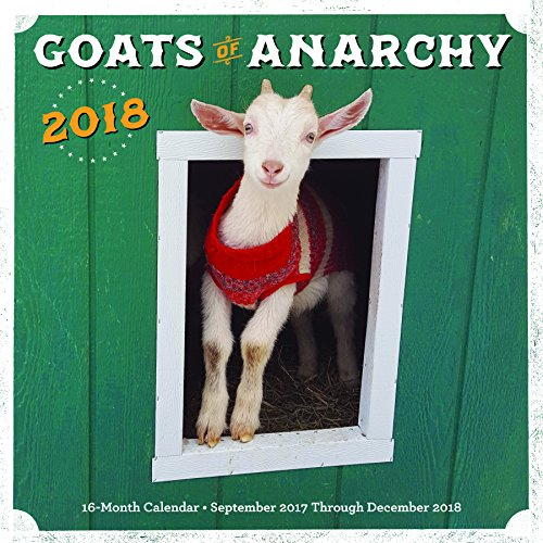 Goats of Anarchy 2018: 16 Month Calendar Includes September 2017 Through December 2018 PDF