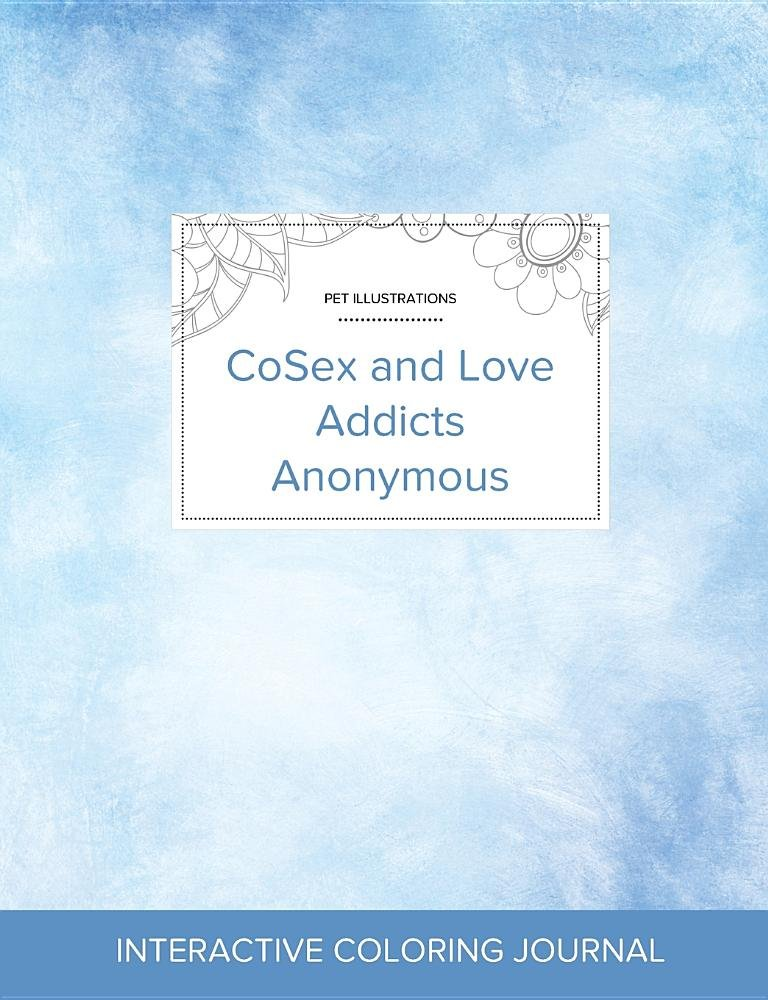 Adult Coloring Journal: CoSex and Love Addicts Anonymous (Pet Illustrations, Clear Skies) PDF