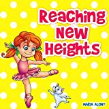 "Children's Books: "" Reaching New Heights"". Boost your child's self- esteem with an inspiring children's book (Emma and Everything"": Beginner Readers/ Read Along Children's Books Collection 2)"
