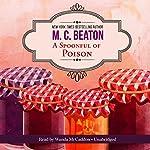 A Spoonful of Poison: An Agatha Raisin Mystery, Book 19   M. C. Beaton