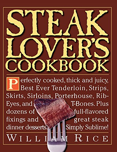 Steak Lover's Cookbook (Best Tasting Cut Of Steak)