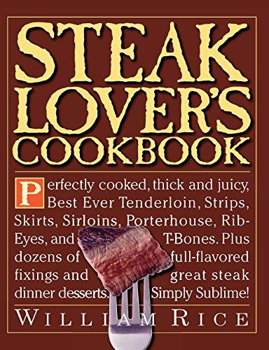 Steak Lover's Cookbook (Best Tasting Cut Of Steak)