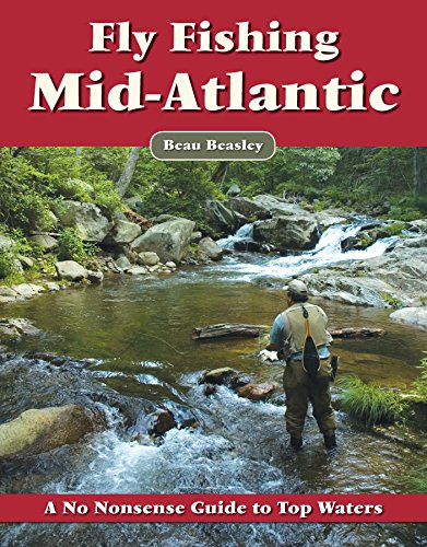 Fly Fishing the Mid-Atlantic: A No Nonsense Guide to Top Waters ()
