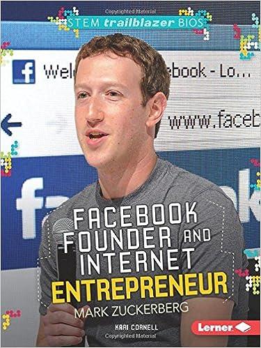 Book Facebook Founder and Internet Entrepreneur Mark Zuckerberg (Stem Trailblazer Bios)