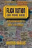 Flick Nation: 2011 Movie Guide, Dennis Willis, 1463514360