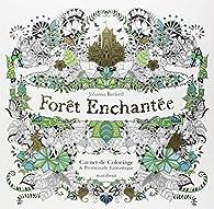 Forêt enchantée - Carnet de coloriage et Chasse au trésor antistress par Johanna Basford