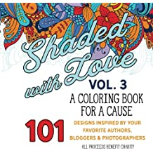 Shaded with Love Volume 3: Coloring Book for a Cause