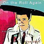 On the Roll Again | Tom Ufert