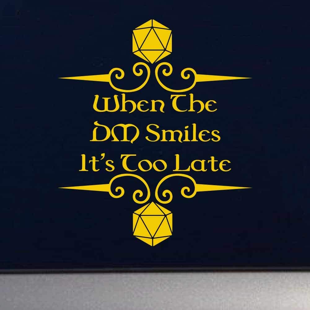 Its Already Too Late 7 inch White Indoor Outdoor Vinyl Decal When The DM Smiles