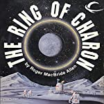 The Ring of Charon: Hunted Earth, Book 1 | Roger MacBride Allen