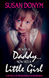 He Was a Daddy... Now He's a Little Girl: A Novella of Transgender Age Regression (English Edition)