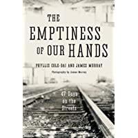 The Emptiness of Our Hands: 47 Days on the Streets (Volume 1)