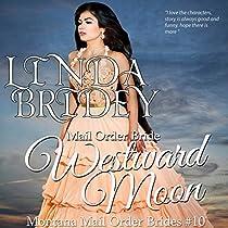 MAIL ORDER BRIDE - WESTWARD MOON: MONTANA MAIL ORDER BRIDES, BOOK 10