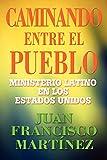 Caminando entre el pueblo: Latino Protestant Churches Spanish