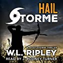 Hail Storme: A Wyatt Storme Thriller Audiobook by W. L. Ripley Narrated by J. Rodney Turner
