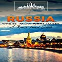 Russia: Where to Go, What to See Audiobook by  Worldwide Travellers Narrated by Paul Gewuerz