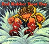 Red Rubber Boot Day, Mary Lyn Ray, 0152053980