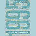 1995: The Year the Future Began | W. Joseph Campbell