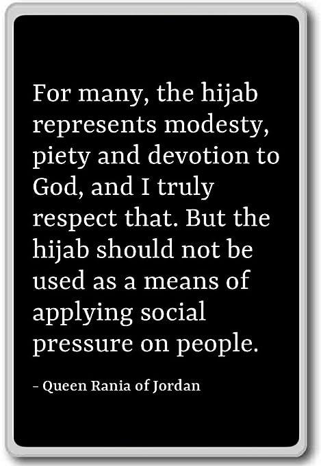 Jordan Quotes | For Many The Hijab Represents Modest Queen Rania Of Jordan