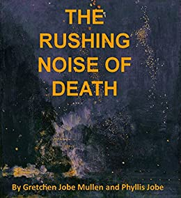 Download for free The Rushing Noise of Death: A Detective Flagg Mystery